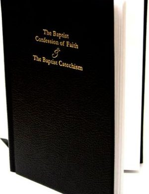 The Baptist Confession of Faith & the Baptist Catechism book cover