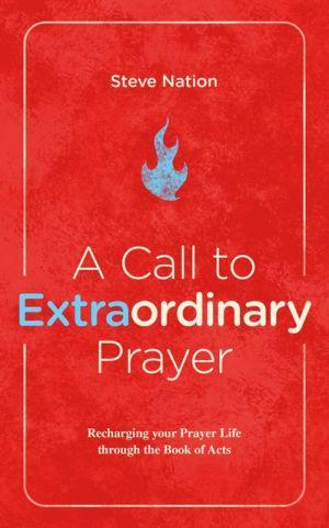 A Call to Extraordinary Prayer book cover