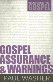 Gospel Assurance and Warnings Grace and Truth Books