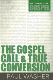 The Gospel Call and True Conversion Grace and Truth Books