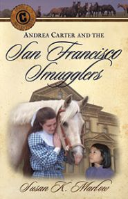 Andrea Carter and the San Francisco Smugglers Grace and Truth Books