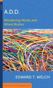 A. D. D. wandering Minds and Wired Bodies Grace and Truth Books