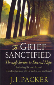 A Grief Sanctified Grace and Truth Books