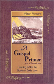 A Gospel Primer for Christians Grace and Truth Books