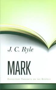 Expository Thoughts on the Gospels: Mark Grace and Truth Books