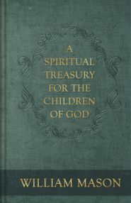 A Spiritual Treasury for the Children of God Grace and Truth Books