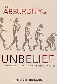The Absurdity of Unbelief Grace and Truth Books