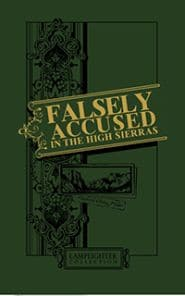 Falsely Accused in the High Sierras Grace and Truth Books