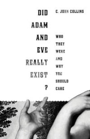 Did Adam and Eve Really Exist? Grace and Truth Books