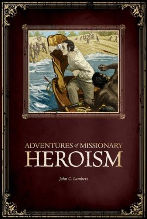 Adventures of Missionary Heroism book cover