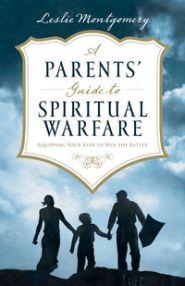 A Parents' Guide to Spiritual Warfare Grace and Truth Books
