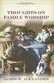 Thoughts on Family Worship Grace and Truth Books