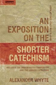 An Exposition on the Shorter Catechism Grace and Truth Books