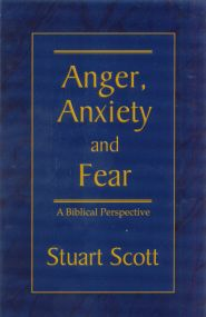 Anger, Anxiety and Fear Grace and Truth Books