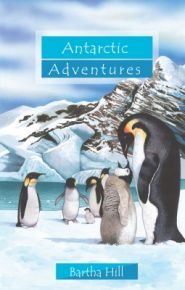 Antarctic Adventures Grace and Truth Books