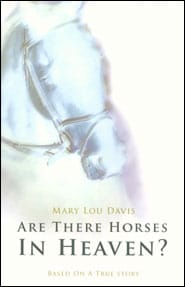 Are There Horses in Heaven? Grace and Truth Books