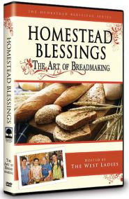 Homestead Blessings: The Art of Bread Making Grace and Truth Books