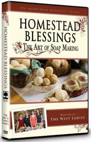 Homestead Blessings The Art of Soap Making Grace and Truth Books