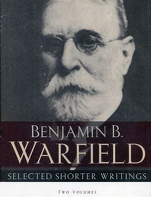 BB Warfield Selected Shorter Writings book cover