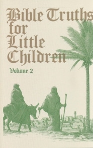 Bible Truths for Little Children Grace and Truth Books