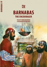 Barnabas the Encourager Grace and Truth Books
