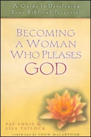 Becoming a Woman Who Pleases God Grace and Truth Books
