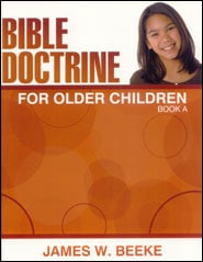 Bible Doctrine for Older Children, Book A Grace and Truth Books
