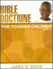 Bible Doctrine for Younger Children, Book B Grace and Truth Books