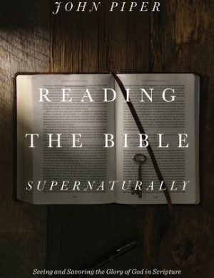 Reading the Bible Supernaturally Grace and Truth Books