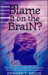 Blame It On the Brain? Grace and Truth Books
