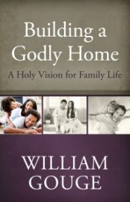 Building a Godly Home Vol 1 Grace and Truth Books