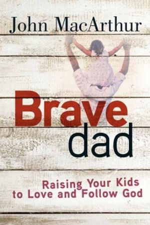 Brave Dad Grace and Truth Books
