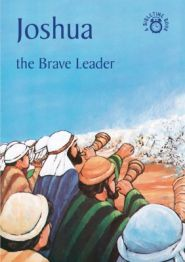 Joshua the Brace Leader Grace and Truth Books