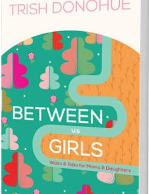 Between us Girls Grace and Truth Books