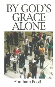 By God's Grace Alone Grace and Truth Books