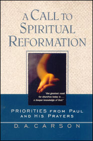 A Call to Spiritual Reformation Grace and Truth Books