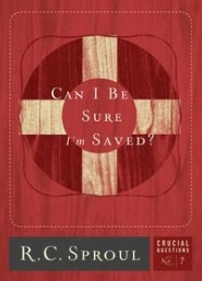 Can I Be Sure I'm Saved? Crucial Questions #7 Grace and Truth Books
