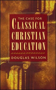 The Case for Classical Christian Education book cover
