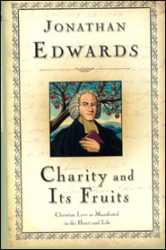 Charity and its Fruits Grace and Truth Books