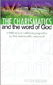 The Charismatics and the Word of God Grace and Truth Books