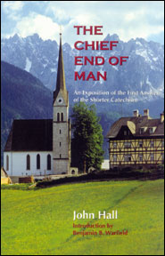 The Chief End of Man Grace and Truth Books