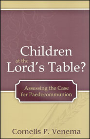Children at the Lord's Table? Grace and Truth Books