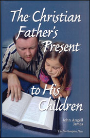 The Christian Father's Present to His Children Grace and Truth Books