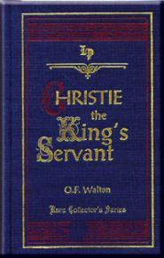 Christie the King's Servant Grace and Truth Books