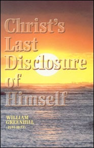 Christ's Last Disclosure of Himself Grace and Truth Books