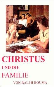 Christus Und Die Familie Grace and Truth Books