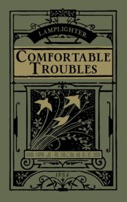 Comfortable Troubles Grace and Truth Books