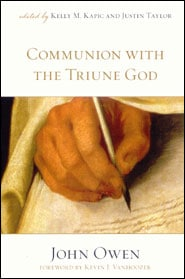 Communion With the Triune God Grace and Truth Books
