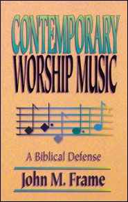 Contemporary Worship Music A Biblical Defense Grace and Truth Books