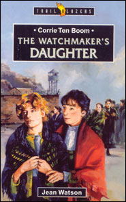 Corrie ten Boom The Watchmaker's Daughter Grace and Truth Books